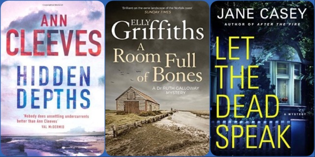 Hidden Depths by Ann Cleeves, A Room Full of Bones by Elly Griffiths, and Let the Dead Speak by Jane Casey