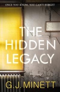 The Hidden Legacy by G J Minett