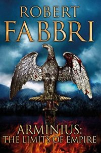 Arminius: The Limits of Empire by Robert Fabbri