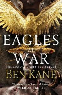 Eagles at War by Ben Kane