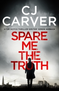 Spare me the Truth by C J Carver