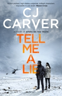 Tell Me a Lie by C J Carver