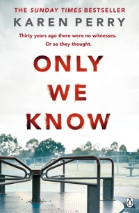 Only We Know by Karen Perry