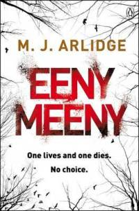 Eeny Meeny by M J Arlidge