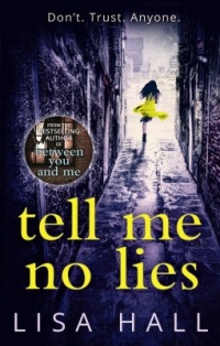 Tell Me No Lies by Lisa Hall