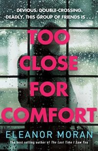 Too Close for Comfort by Eleanor Moran
