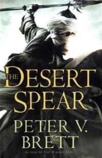The Desert Spear by Peter V Brett