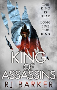 King of Assassins by R J Barker
