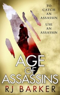 Age of Assassins by R J Barker