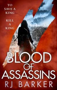 Blood of Assassins by R J Barker